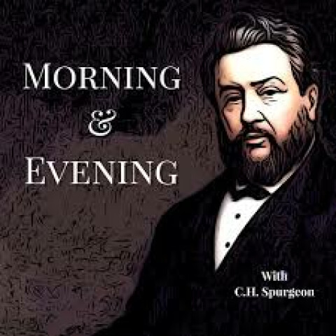 Morning & Evening with Charles Spurgeon